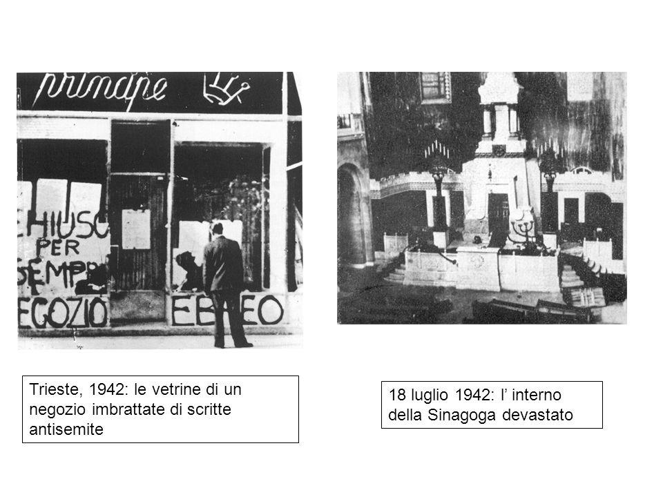 Trieste, 1942: le vetrine di un negozio imbrattate di scritte antisemite 18 luglio 1942: l interno della Sinagoga devastato