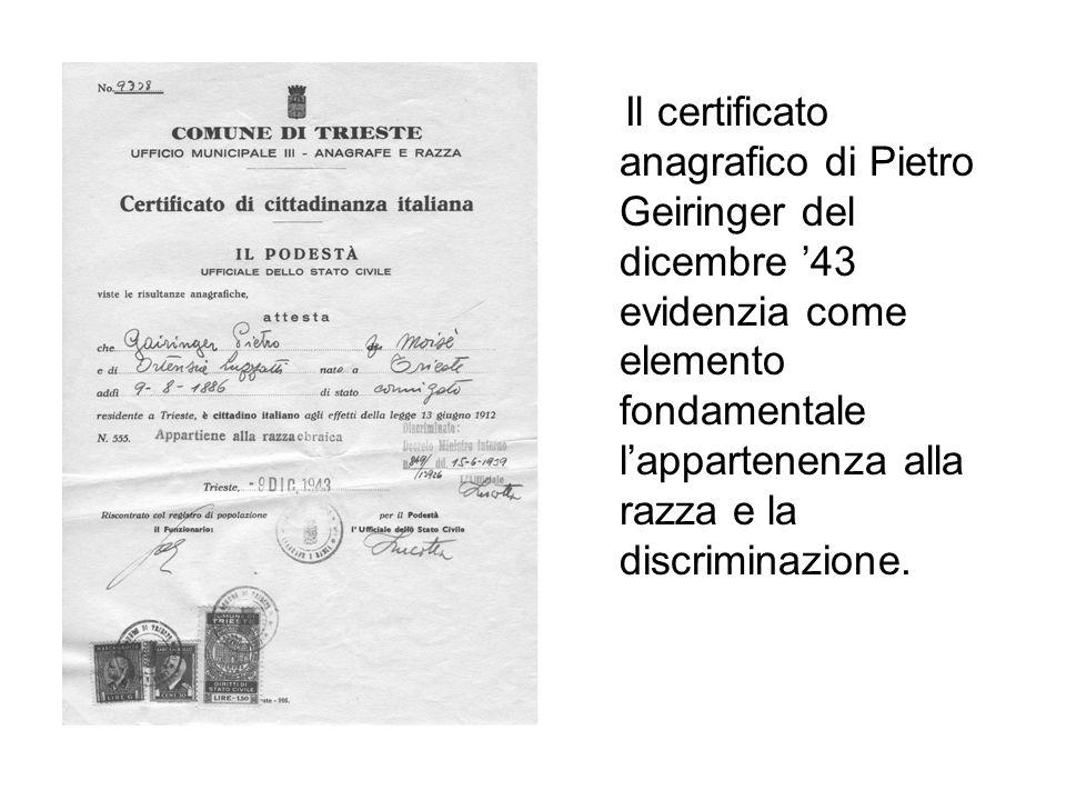 Il certificato anagrafico di Pietro Geiringer del dicembre 43 evidenzia come elemento fondamentale lappartenenza alla razza e la discriminazione.