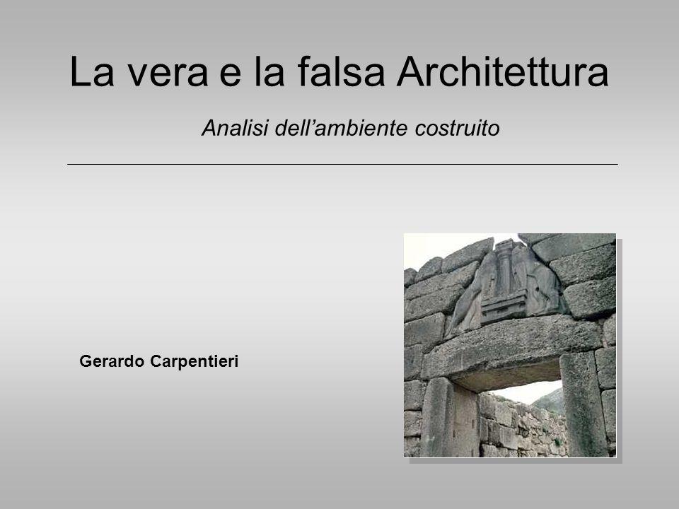 La vera e la falsa Architettura Gerardo Carpentieri Analisi dellambiente costruito