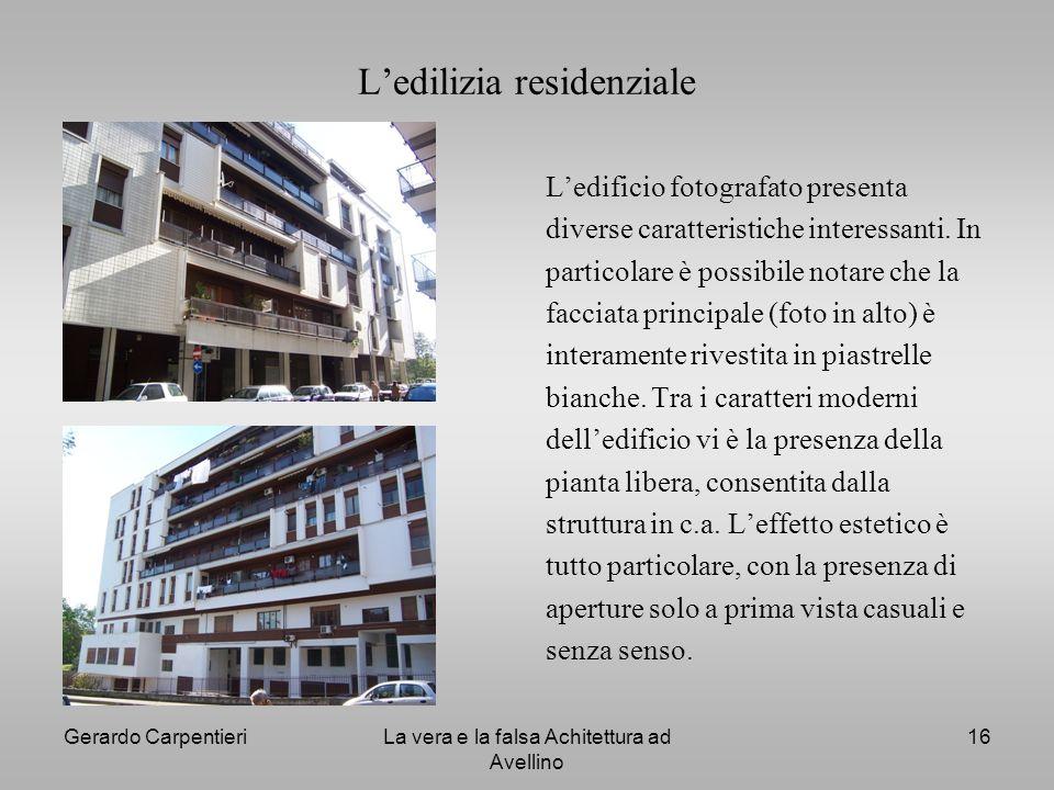 Gerardo CarpentieriLa vera e la falsa Achitettura ad Avellino 16 Ledilizia residenziale Ledificio fotografato presenta diverse caratteristiche interes