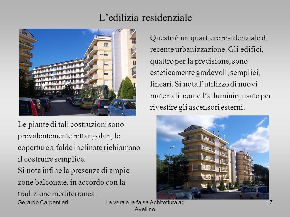 Gerardo CarpentieriLa vera e la falsa Achitettura ad Avellino 17 Ledilizia residenziale Questo è un quartiere residenziale di recente urbanizzazione.