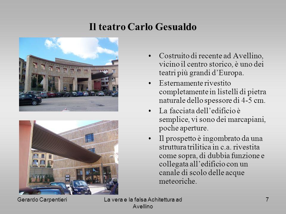 Gerardo CarpentieriLa vera e la falsa Achitettura ad Avellino 7 Il teatro Carlo Gesualdo Costruito di recente ad Avellino, vicino il centro storico, è