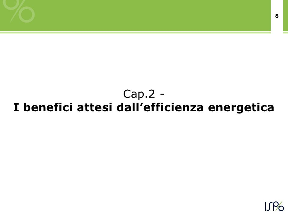 8 Cap.2 - I benefici attesi dallefficienza energetica