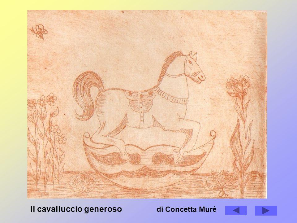 Il cavalluccio generoso di Concetta Murè