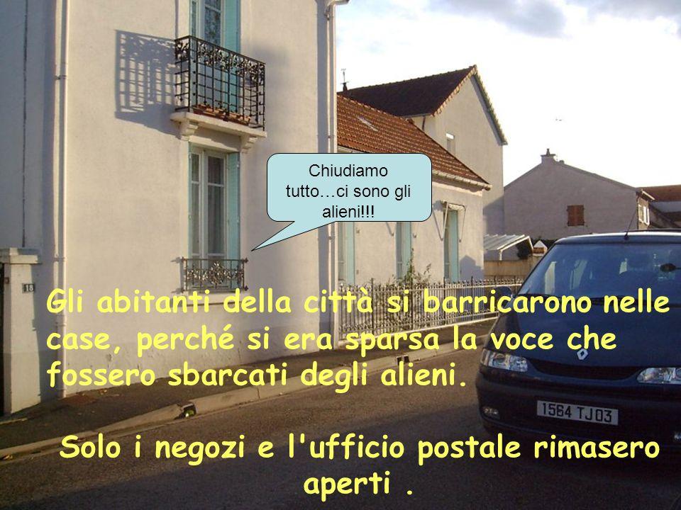 Chiudiamo tutto…ci sono gli alieni!!! Gli abitanti della città si barricarono nelle case, perché si era sparsa la voce che fossero sbarcati degli alie