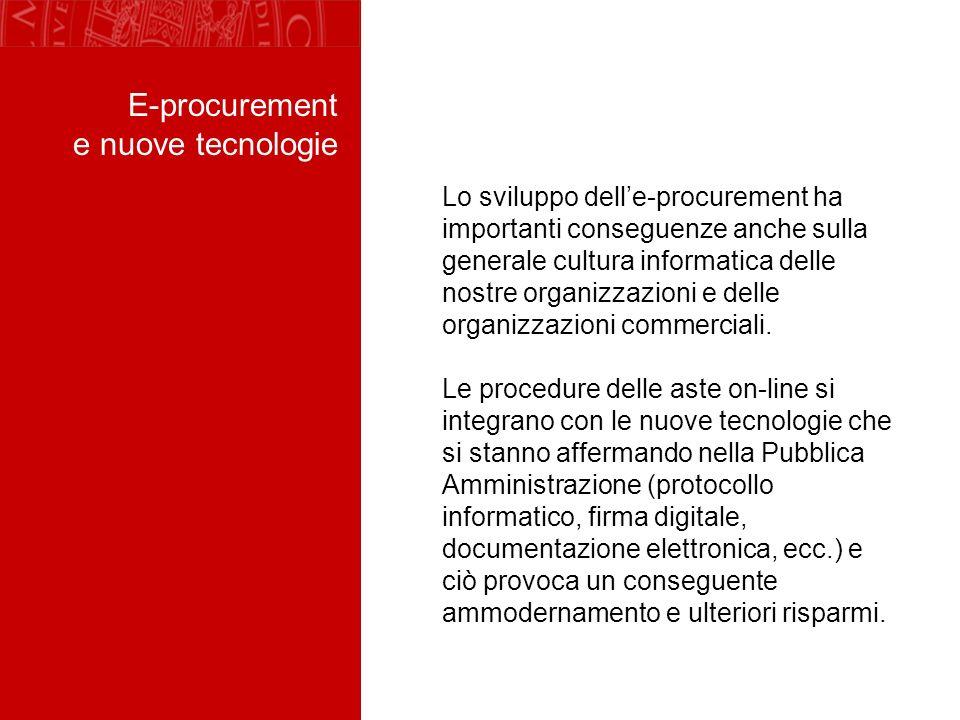 Lo sviluppo delle-procurement ha importanti conseguenze anche sulla generale cultura informatica delle nostre organizzazioni e delle organizzazioni commerciali.
