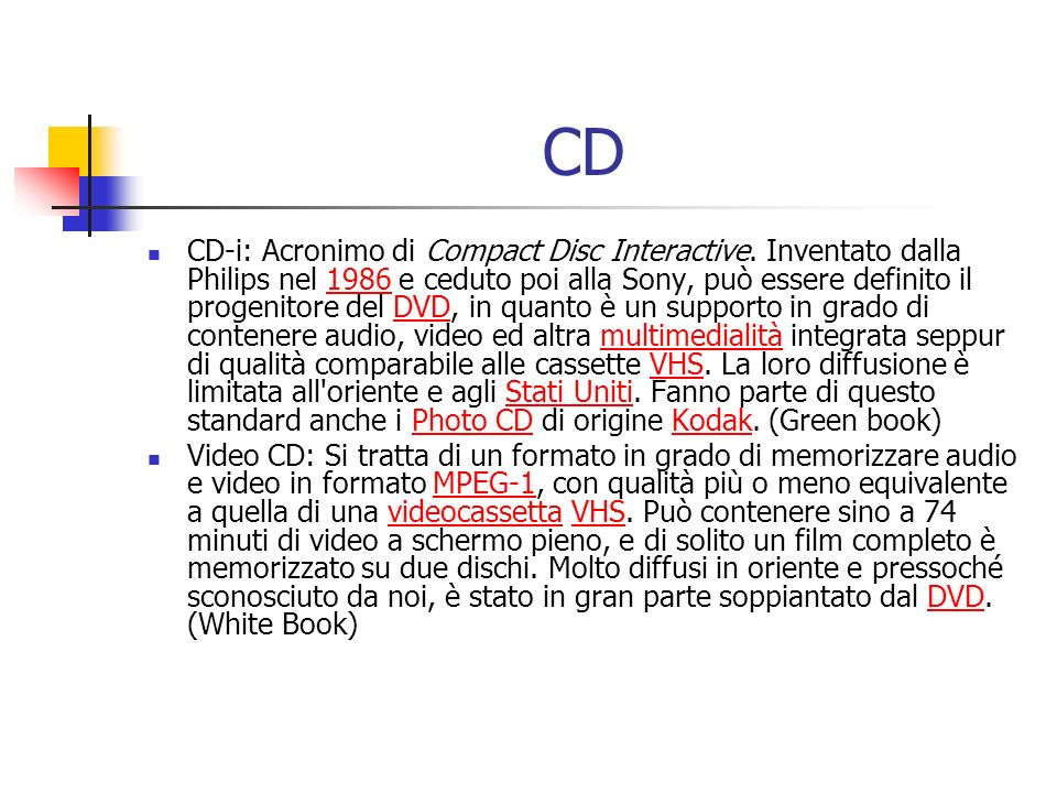 CD CD-i: Acronimo di Compact Disc Interactive.