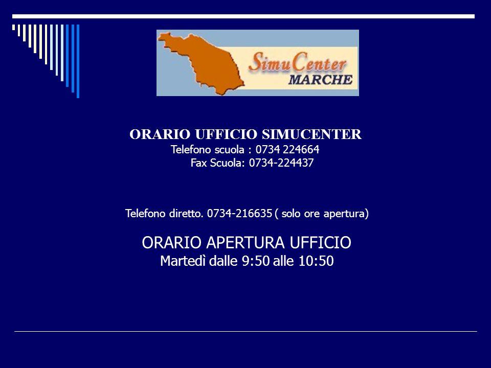 ORARIO UFFICIO SIMUCENTER Telefono scuola : 0734 224664 Fax Scuola: 0734-224437 Telefono diretto. 0734-216635 ( solo ore apertura) ORARIO APERTURA UFF