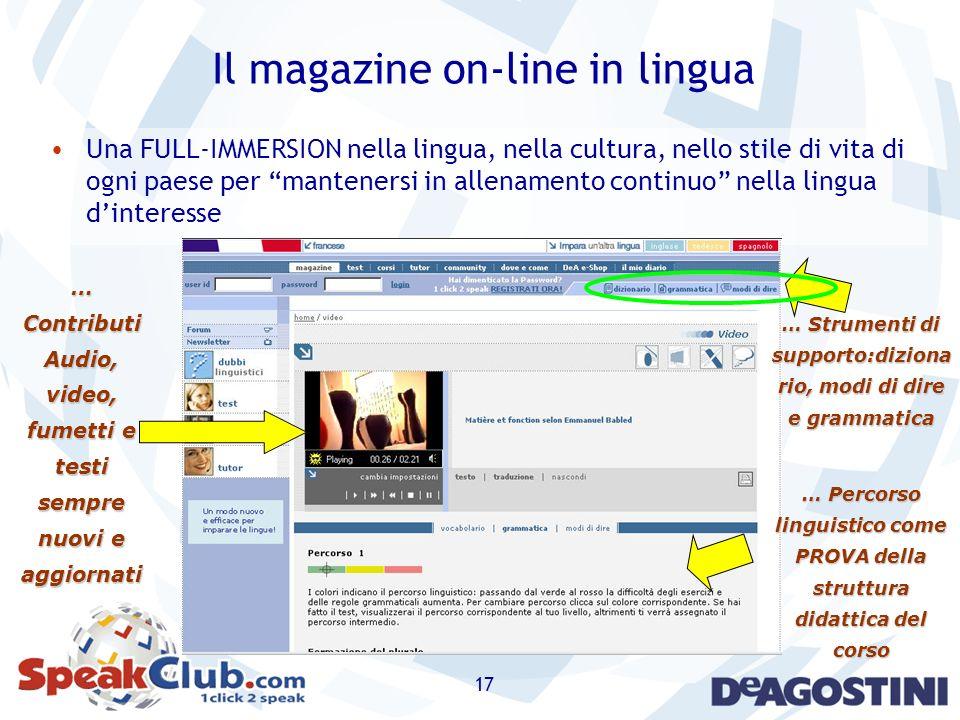 17 Il magazine on-line in lingua Una FULL-IMMERSION nella lingua, nella cultura, nello stile di vita di ogni paese per mantenersi in allenamento conti
