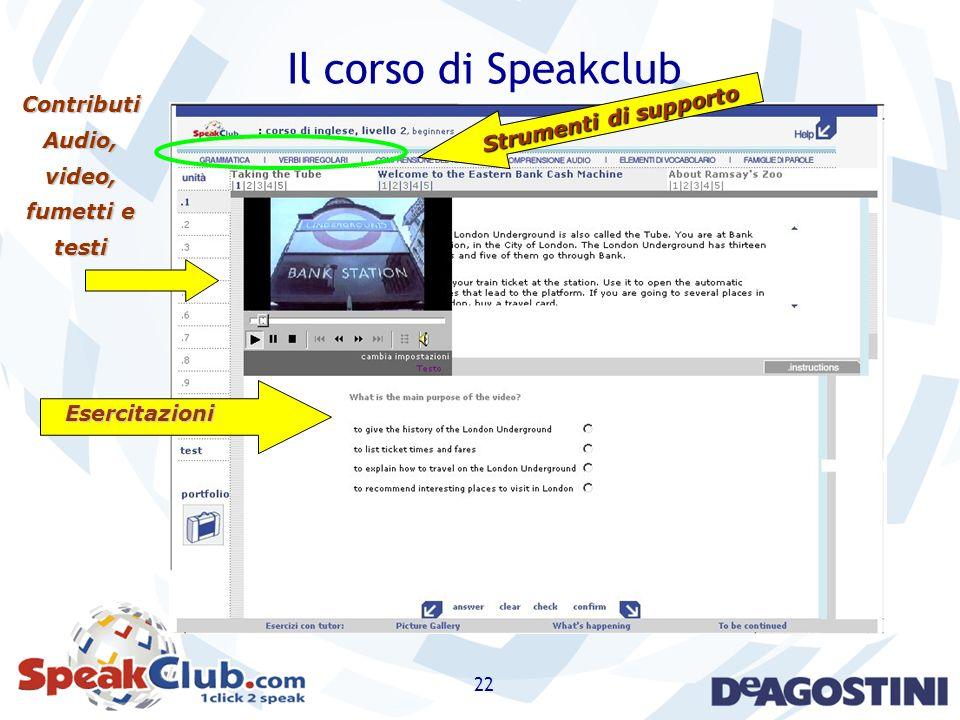 22 Il corso di Speakclub Contributi Audio, video, fumetti e testi Esercitazioni Strumenti di supporto