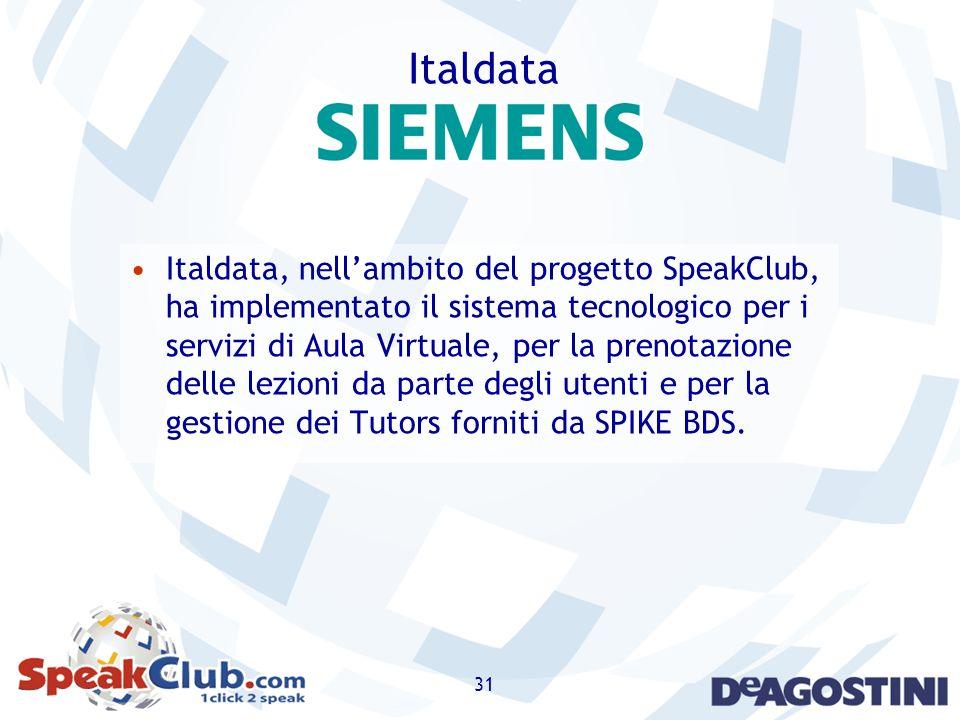 31 Italdata Italdata, nellambito del progetto SpeakClub, ha implementato il sistema tecnologico per i servizi di Aula Virtuale, per la prenotazione de