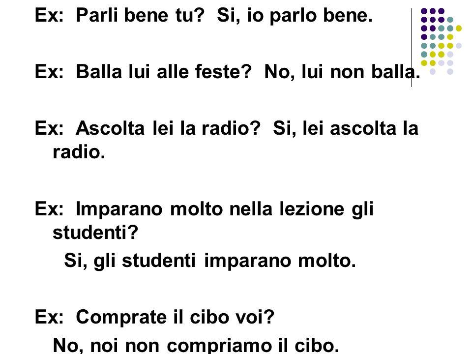 Pratica: Answer the following questions in Italian (watch for pronouns): Alla Scuola: 1.