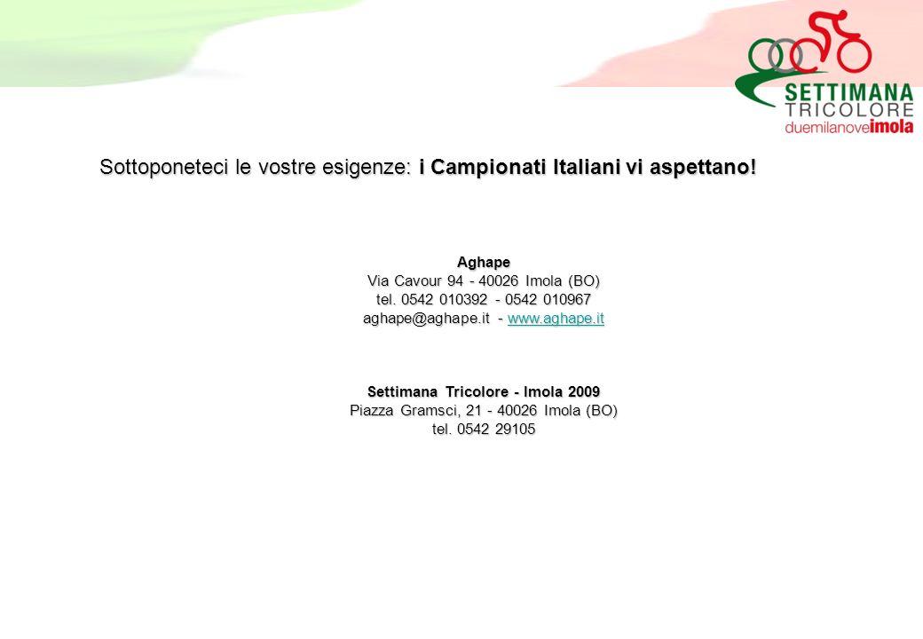 Sottoponeteci le vostre esigenze: i Campionati Italiani vi aspettano.