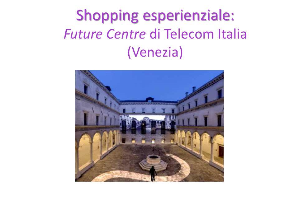Shopping esperienziale: Shopping esperienziale: Future Centre di Telecom Italia (Venezia)