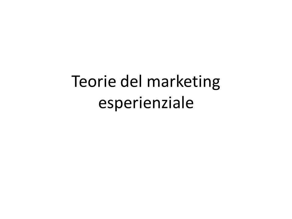 Teorie del marketing esperienziale