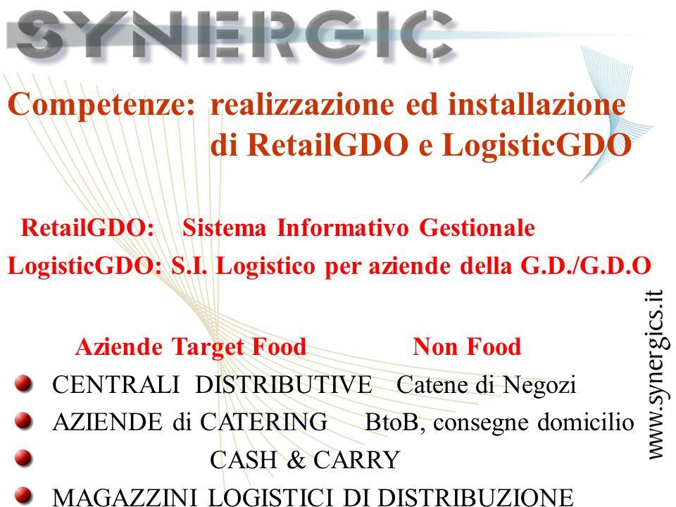 Competenze: realizzazione ed installazione di RetailGDO e LogisticGDO RetailGDO: Sistema Informativo Gestionale LogisticGDO: S.I.