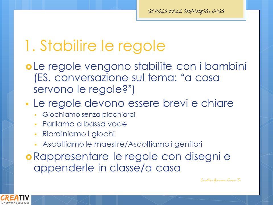 1.Stabilire le regole Le regole vengono stabilite con i bambini (ES.