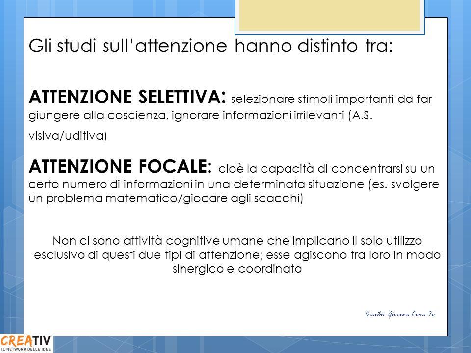 Gli studi sullattenzione hanno distinto tra: ATTENZIONE SELETTIVA : selezionare stimoli importanti da far giungere alla coscienza, ignorare informazioni irrilevanti (A.S.