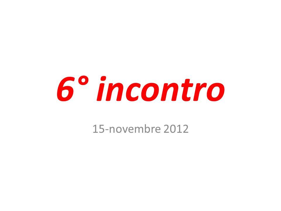 6° incontro 15-novembre 2012