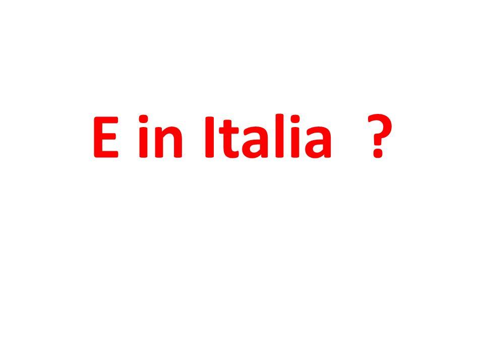 E in Italia ?
