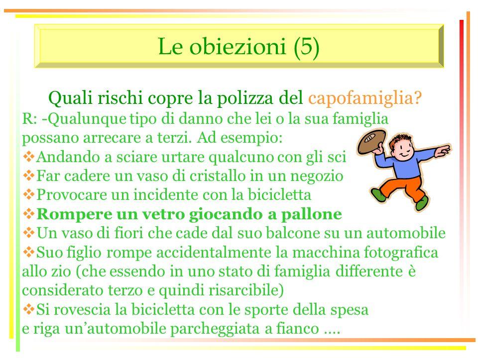 Le obiezioni (5) Quali rischi copre la polizza del capofamiglia.