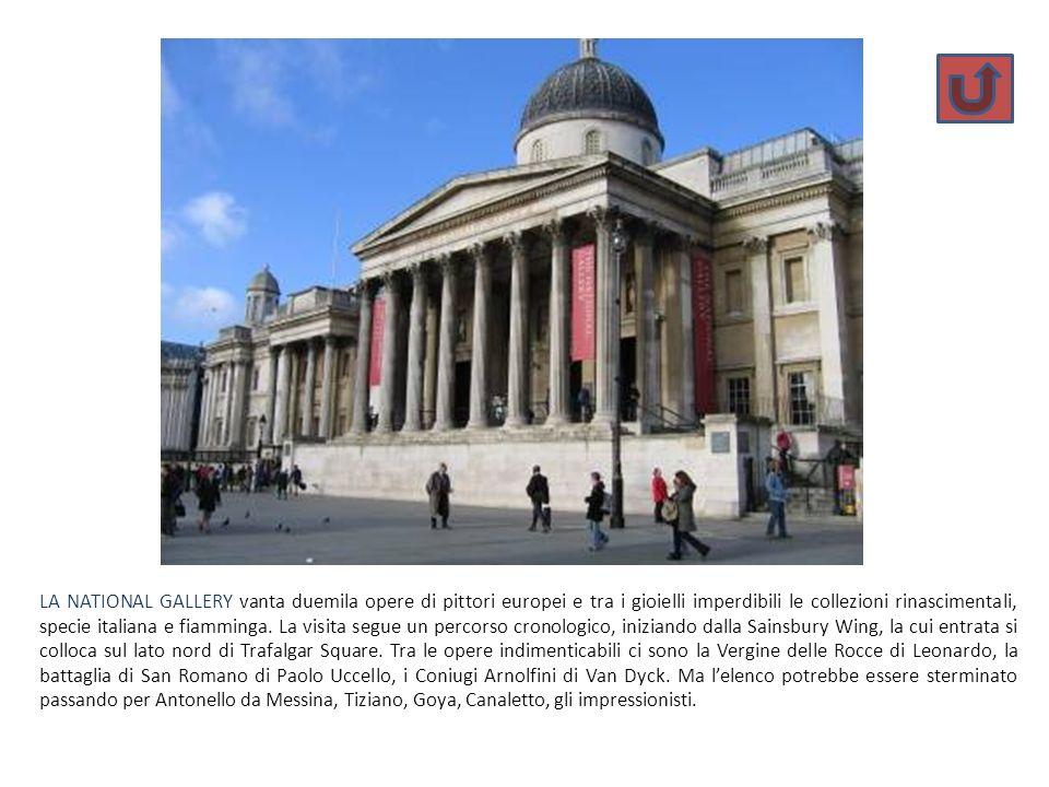 LA NATIONAL GALLERY vanta duemila opere di pittori europei e tra i gioielli imperdibili le collezioni rinascimentali, specie italiana e fiamminga. La