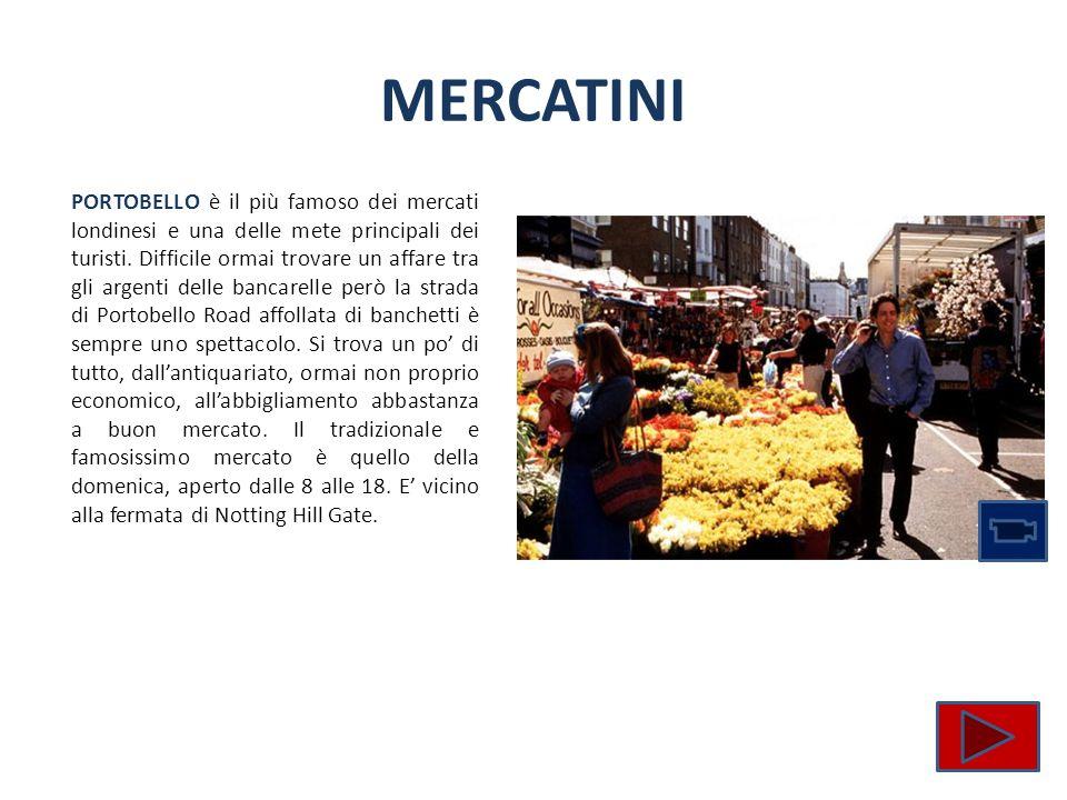 MERCATINI PORTOBELLO è il più famoso dei mercati londinesi e una delle mete principali dei turisti. Difficile ormai trovare un affare tra gli argenti