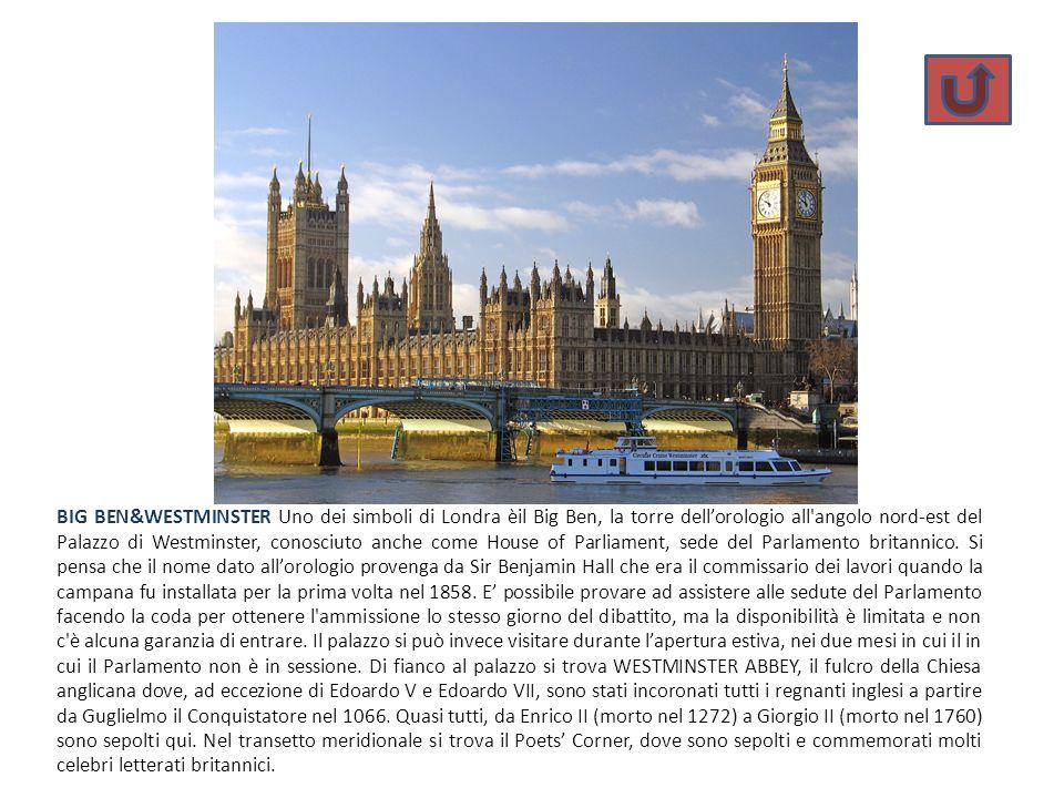 BIG BEN&WESTMINSTER Uno dei simboli di Londra èil Big Ben, la torre dellorologio all'angolo nord-est del Palazzo di Westminster, conosciuto anche come