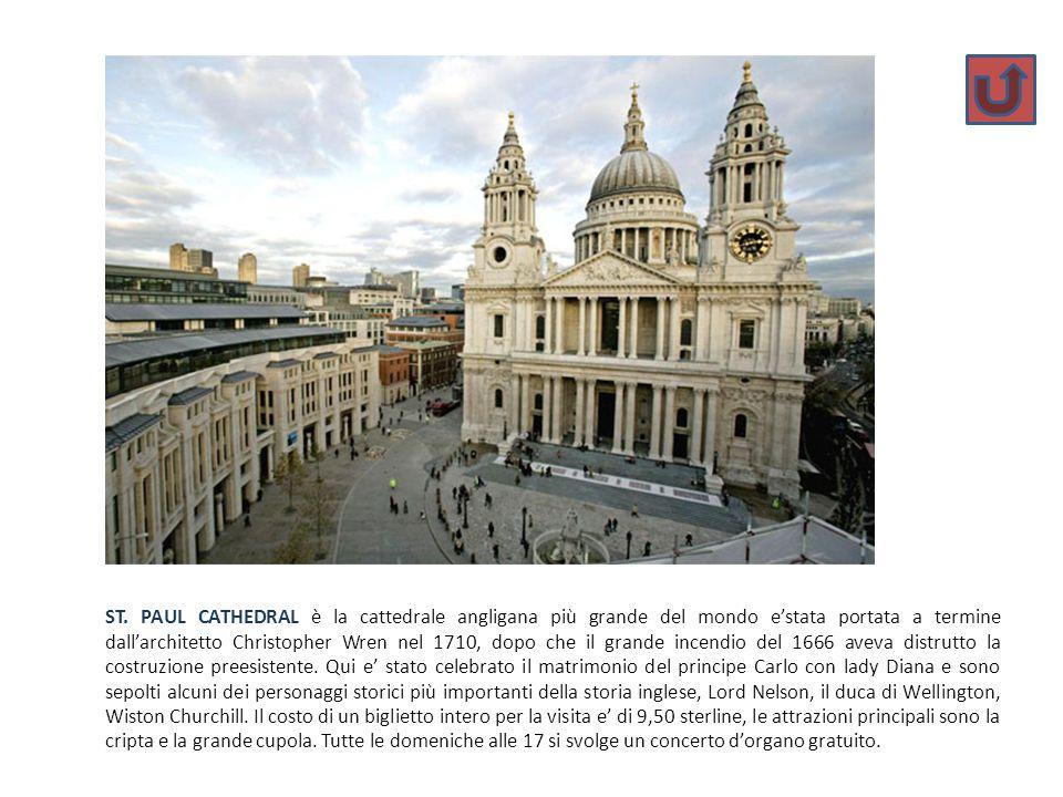ST. PAUL CATHEDRAL è la cattedrale angligana più grande del mondo estata portata a termine dallarchitetto Christopher Wren nel 1710, dopo che il grand