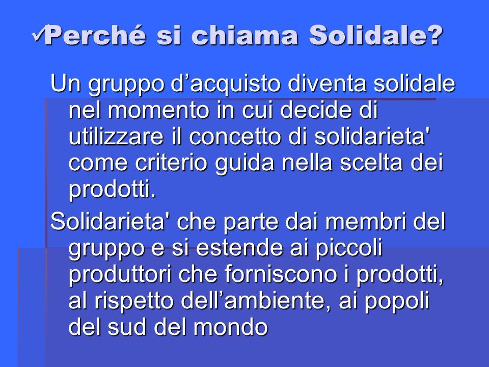 Perché si chiama Solidale. Perché si chiama Solidale.