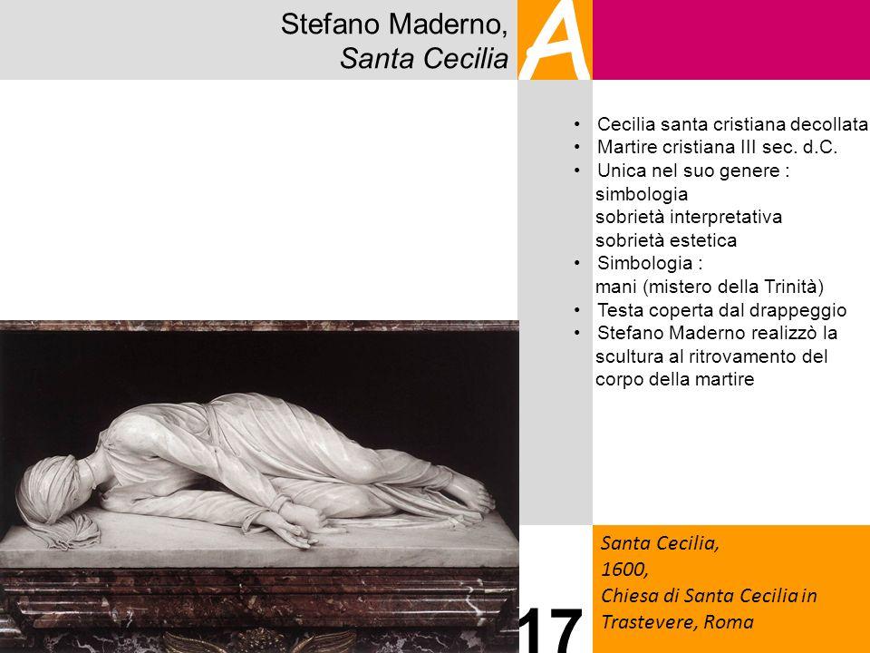 Stefano Maderno, Santa Cecilia A Santa Cecilia, 1600, Chiesa di Santa Cecilia in Trastevere, Roma 17 Cecilia santa cristiana decollata Martire cristia