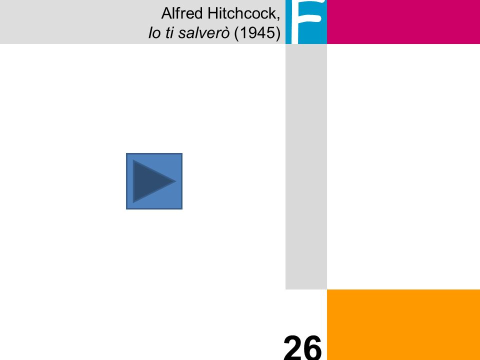 Alfred Hitchcock, Io ti salverò (1945) F 26