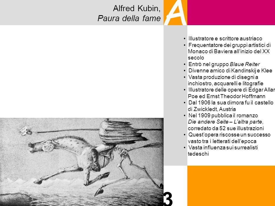 Alfred Kubin, Paura della fame A 3 Illustratore e scrittore austriaco Frequentatore dei gruppi artistici di Monaco di Baviera allinizio del XX secolo