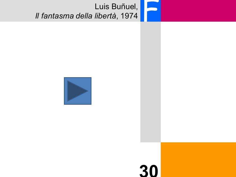 Luis Buñuel, Il fantasma della libertà, 1974 F 30