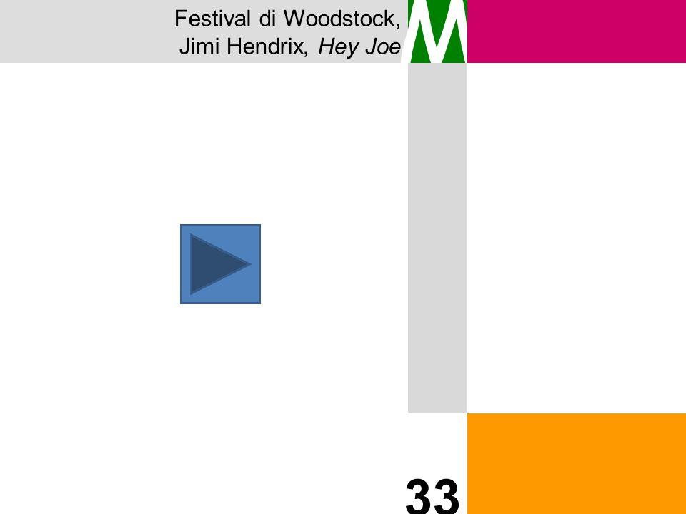 Festival di Woodstock, Jimi Hendrix, Hey Joe M 33