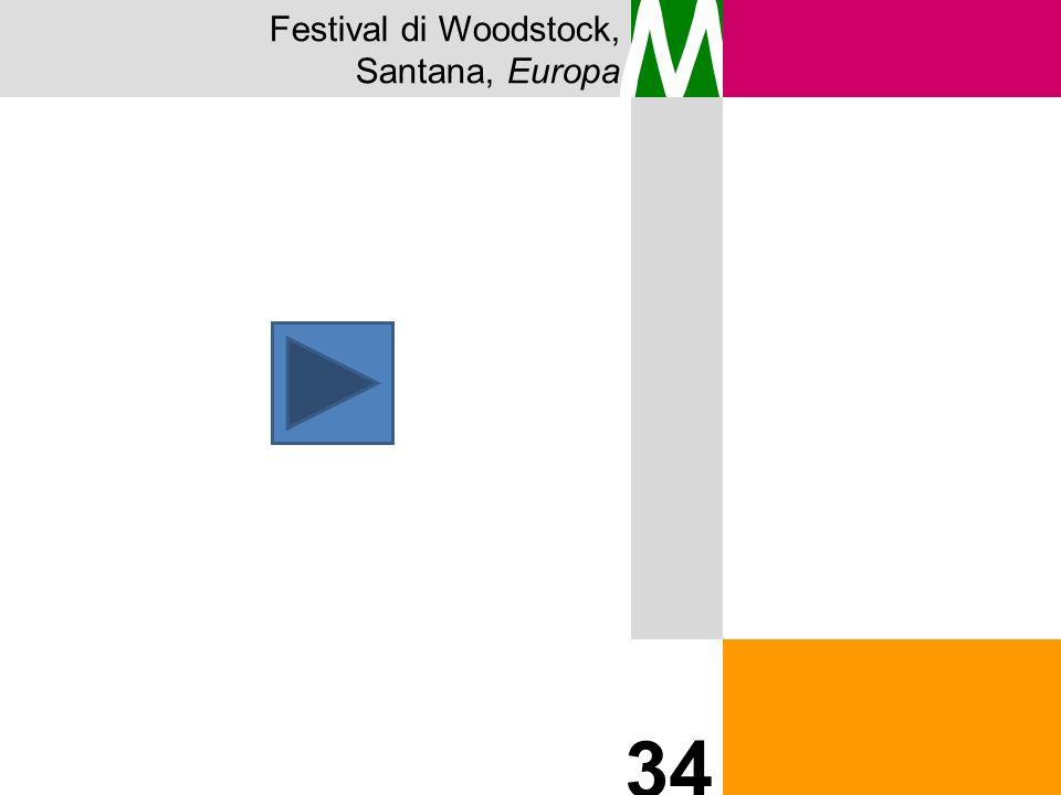 Festival di Woodstock, Santana, Europa M 34