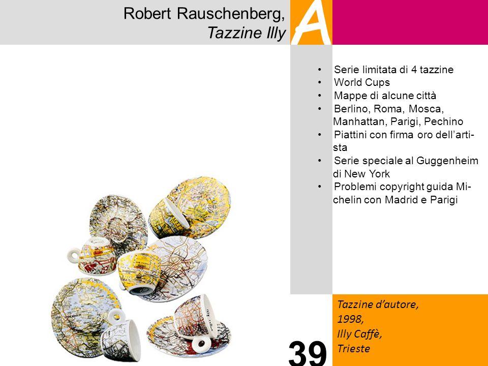 Robert Rauschenberg, Tazzine Illy A Tazzine dautore, 1998, Illy Caffè, Trieste 39 Serie limitata di 4 tazzine World Cups Mappe di alcune città Berlino