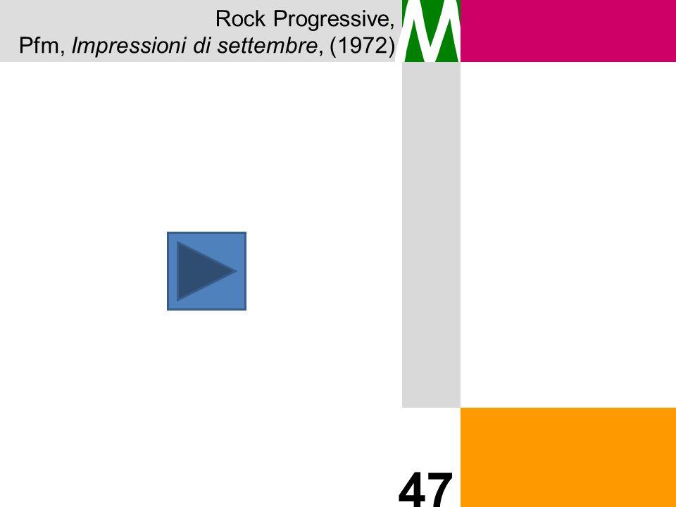 Rock Progressive, Pfm, Impressioni di settembre, (1972) M 47