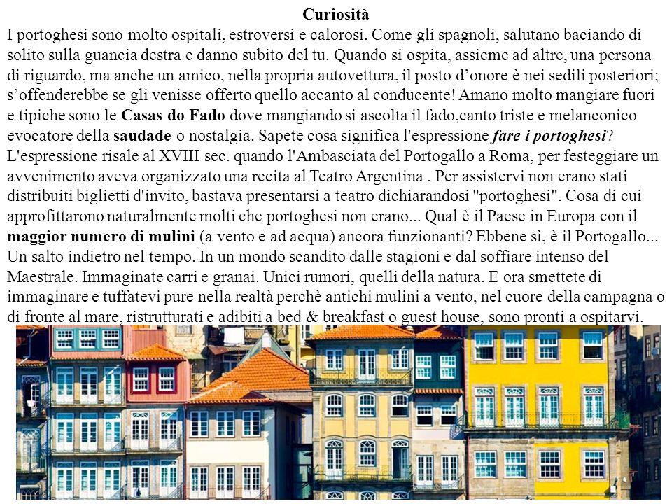 Curiosità I portoghesi sono molto ospitali, estroversi e calorosi. Come gli spagnoli, salutano baciando di solito sulla guancia destra e danno subito