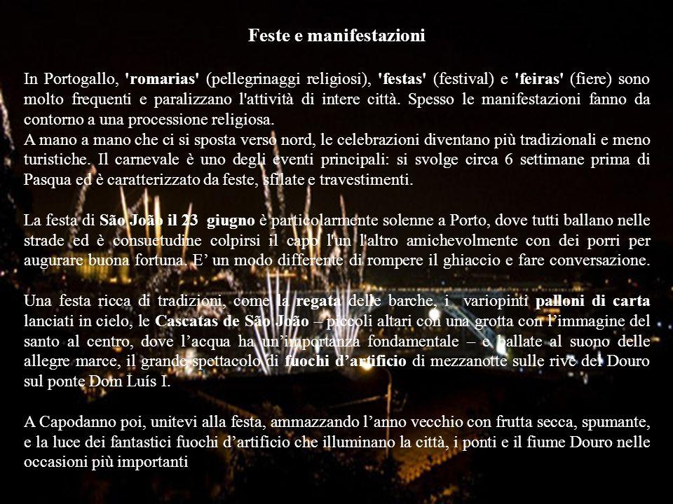 Feste e manifestazioni In Portogallo, 'romarias' (pellegrinaggi religiosi), 'festas' (festival) e 'feiras' (fiere) sono molto frequenti e paralizzano