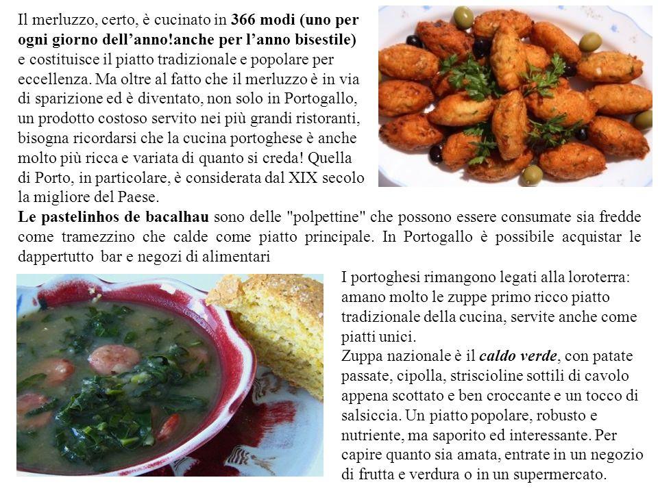 Il merluzzo, certo, è cucinato in 366 modi (uno per ogni giorno dellanno!anche per lanno bisestile) e costituisce il piatto tradizionale e popolare pe