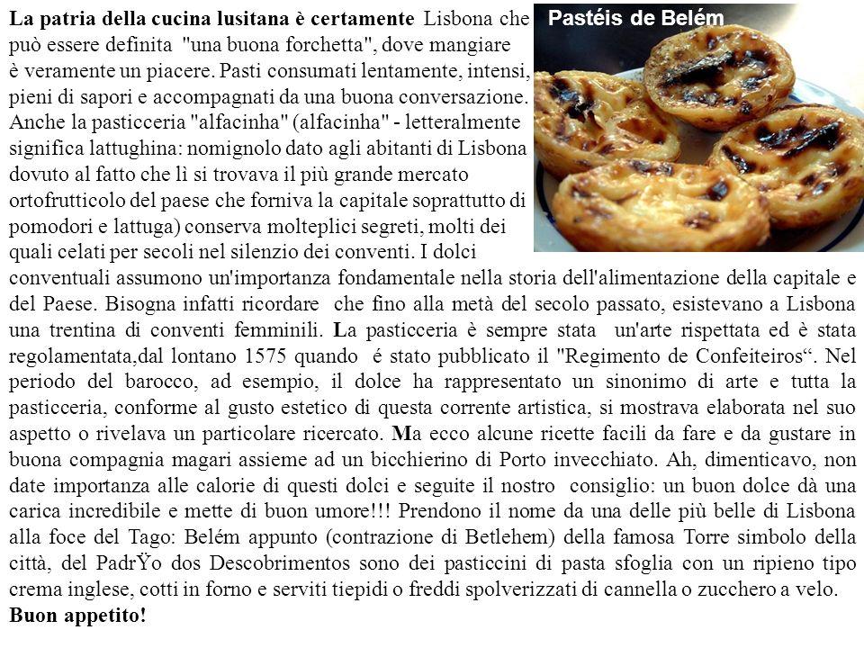La patria della cucina lusitana è certamente Lisbona che può essere definita