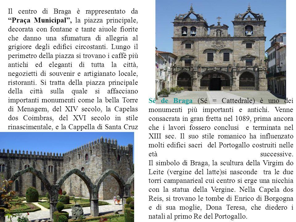 Il centro di Braga è rappresentato da Praça Municipal, la piazza principale, decorata con fontane e tante aiuole fiorite che danno una sfumatura di al
