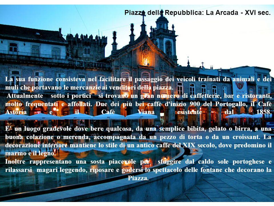 Piazza della Repubblica: La Arcada - XVI sec. La sua funzione consisteva nel facilitare il passaggio dei veicoli trainati da animali e dei muli che po