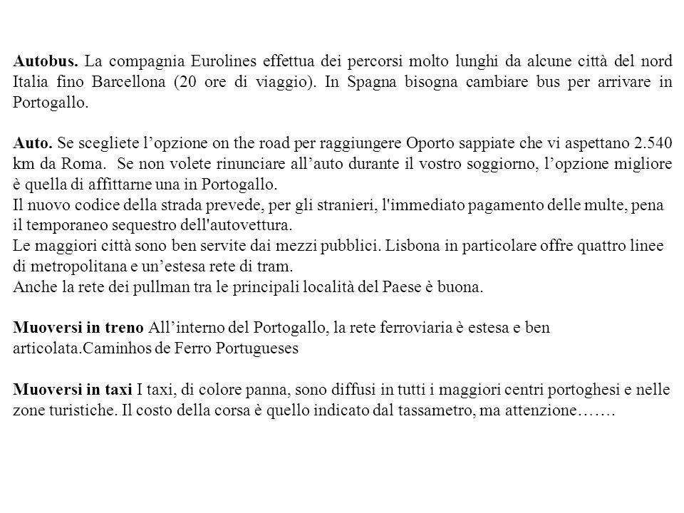 Indirizzi utili Ambasciata d Italia in Portogallo: largo Conde de Pombeiros 6, Lisbona, tel.