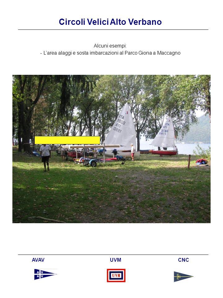 Circoli Velici Alto Verbano AVAV UVM CNC Alcuni esempi: - Larea alaggi e sosta imbarcazioni al Parco Giona a Maccagno