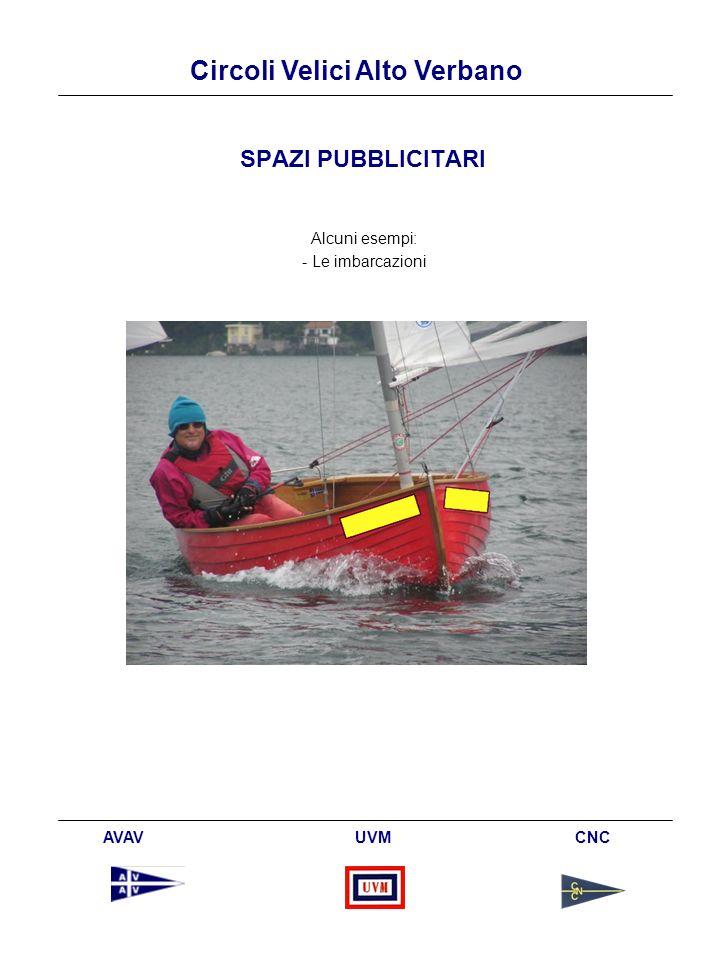 Circoli Velici Alto Verbano AVAV UVM CNC SPAZI PUBBLICITARI Alcuni esempi: - Le imbarcazioni