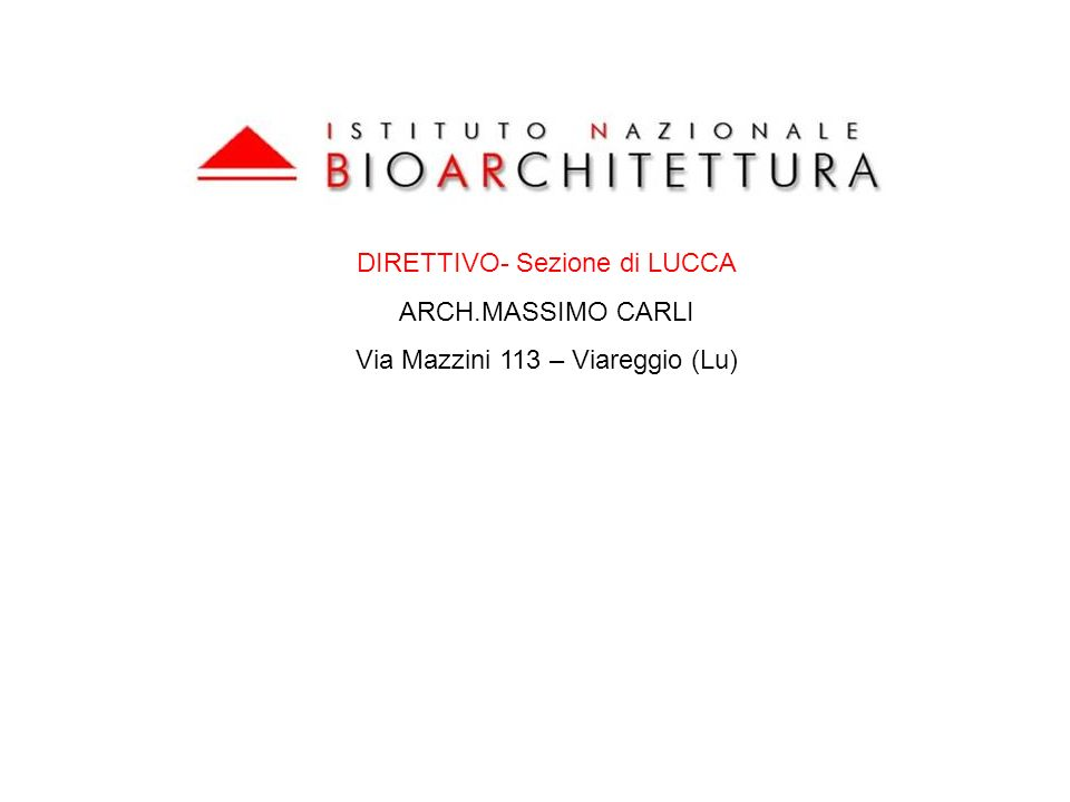 DIRETTIVO- Sezione di LUCCA ARCH.MASSIMO CARLI Via Mazzini 113 – Viareggio (Lu)