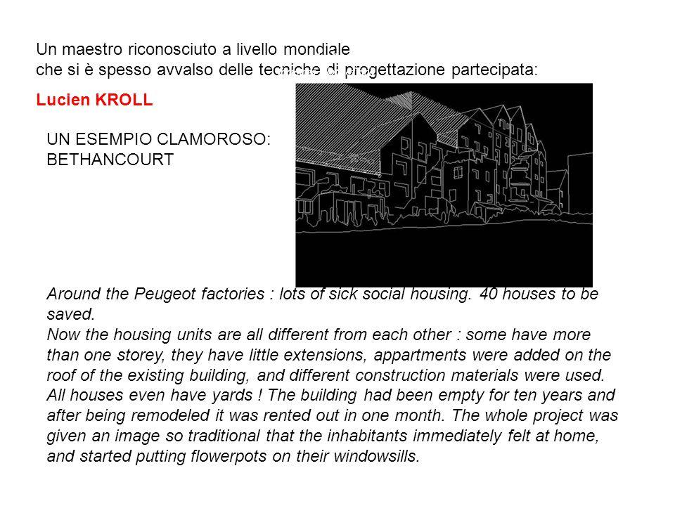 Un maestro riconosciuto a livello mondiale che si è spesso avvalso delle tecniche di progettazione partecipata: Lucien KROLL Around the Peugeot factories : lots of sick social housing.