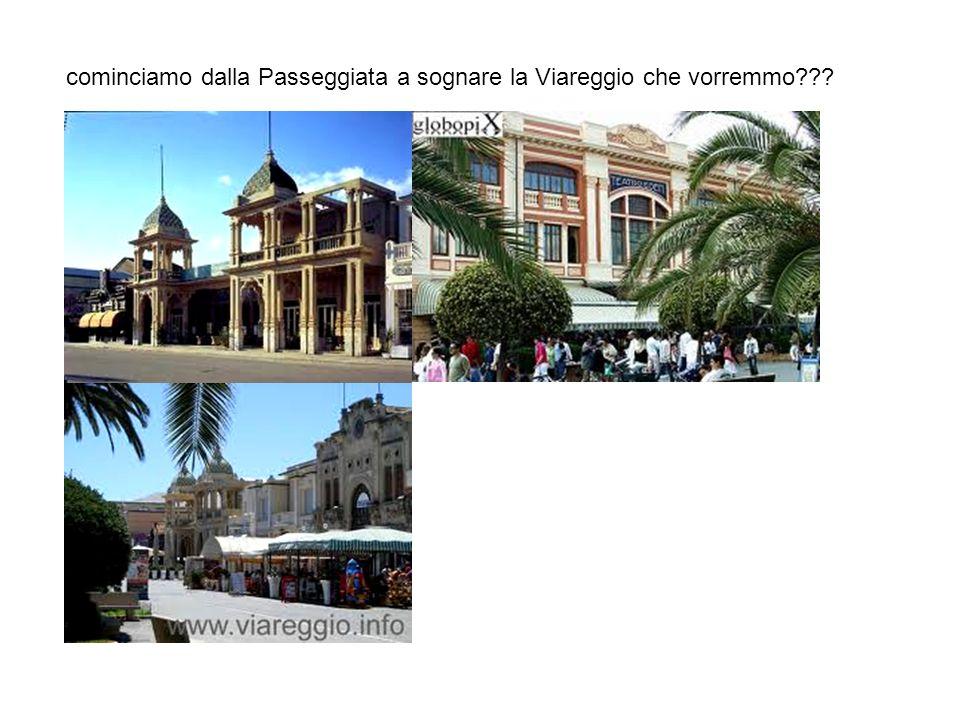 cominciamo dalla Passeggiata a sognare la Viareggio che vorremmo???
